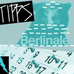 BERLINALE – WAS GEHT?