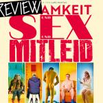REVIEW: EINSAMKEIT UND SEX UND MITLEID